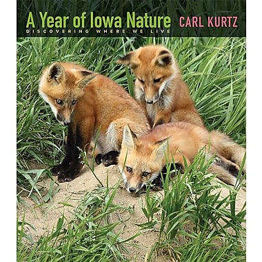 A Year of Iowa Nature: Discovering Where We Live