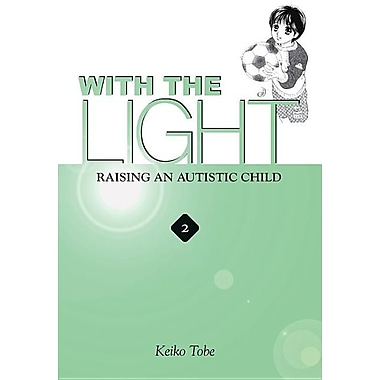 With the Light, Volume 2: Raising an Autistic Child