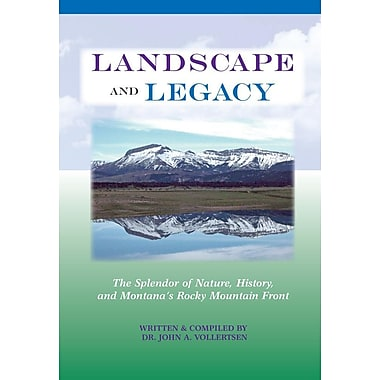 Landscape and Legacy: The Splendor of Nature, History, and Montana's Rocky Mountain Front