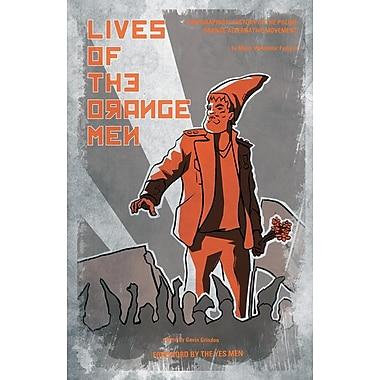 Lives of the Orange Men: A Biographical History of the Polish Orange Alternative Movement