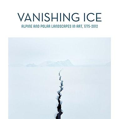 Vanishing Ice: Alpine and Polar Landscapes in Art, 1775-2012