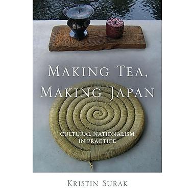 Making Tea, Making Japan: Cultural Nationalism in Practice