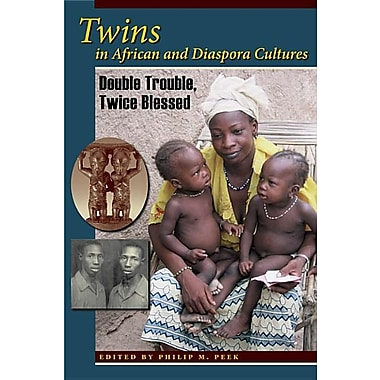 Twins in African and Diaspora Cultures: Double Trouble, Twice Blessed