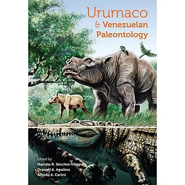 Urumaco and Venezuelan Paleontology: The Fossil Record of the Northern Neotropics