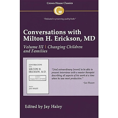 Conversations with Milton H. Erickson, MD: Volume III, Changing Children and Families