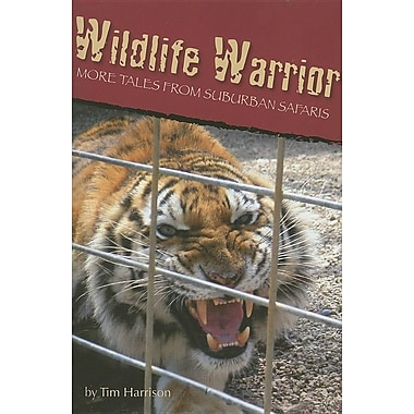 Wildlife Warrior: More Tales of Suburban Safaris