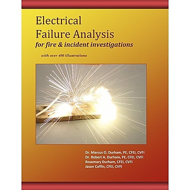 Electrical Failure Analysis for Fire and Incident Investigations: With Over 400 Illustrations