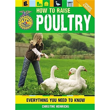 How to Raise Poultry: Everything You Need to Know, Updated & Revised