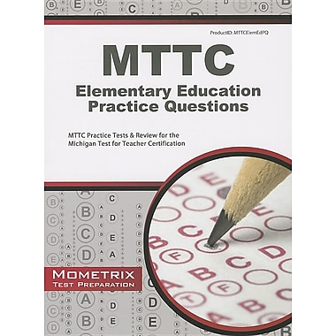 MTTC Elementary Education Practice Questions: MTTC Practice Tests & Review for the Michigan Test for Teacher Certification