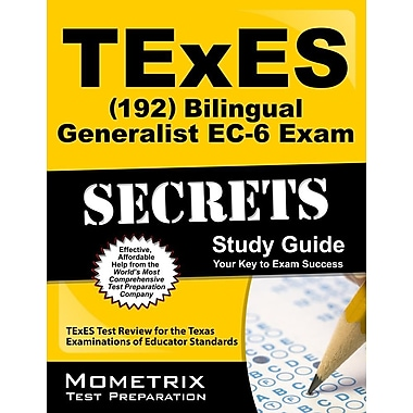 TExES (192) Bilingual Generalist EC-6 Exam Secrets Study Guide: TExES Test Review for the TX Examinations of Educator St& ards