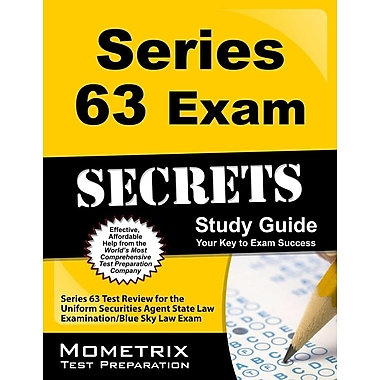 Series 63 Exam Secrets Study Guide: Series 63 Test Review for Uniform Securities Agent State Law Examination/Blue Sky Law Exam