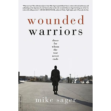 Wounded Warriors: Those for Whom the War Never Ends