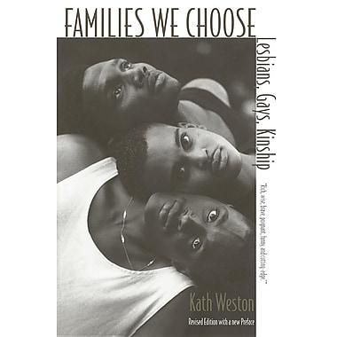 Families We Choose: Lesbians, Gays, Kinship