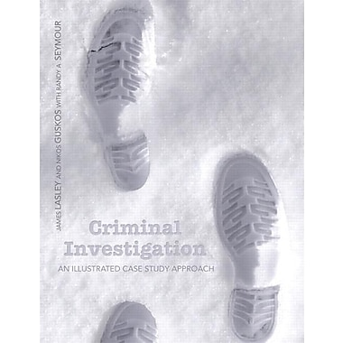 Criminal Investigation: An Illustrated Case Study Approach