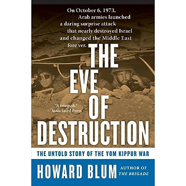 The Eve of Destruction: The Untold Story of the Yom Kippur War