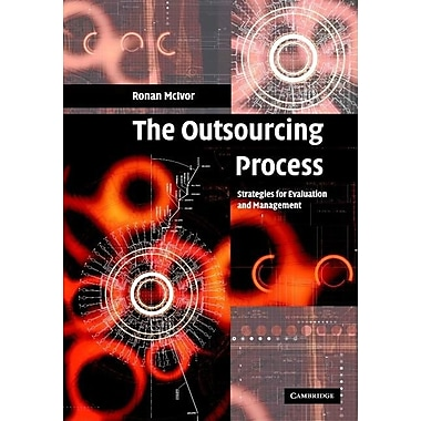 The Outsourcing Process: Strategies for Evaluation and Management