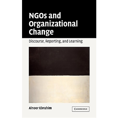 Ngos and Organizational Change: Discourse, Reporting, and Learning