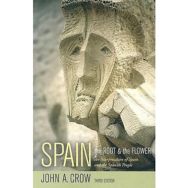 Spain: The Root and the Flower an Interpretation of Spain and the Spanish People