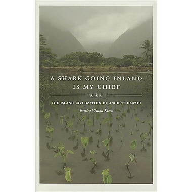 A Shark Going Inland Is My Chief: The Island Civilization of Ancient Hawai'i