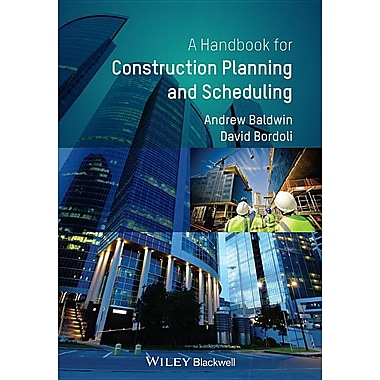 A Handbook for Construction Planning and Scheduling
