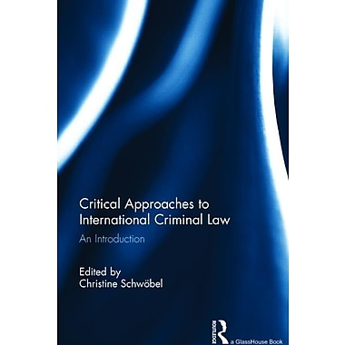 Critical Approaches to International Criminal Law: An Introduction