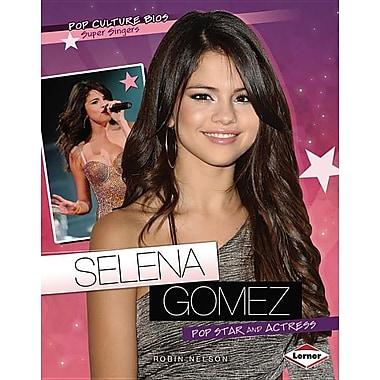 Selena Gomez: Pop Star and Actress
