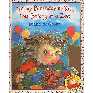 Happy Birthday to You, You Belong in a Zoo
