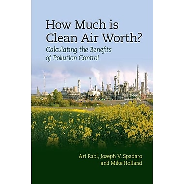 How Much Is Clean Air Worth?: Calculating the Benefits of Pollution Control
