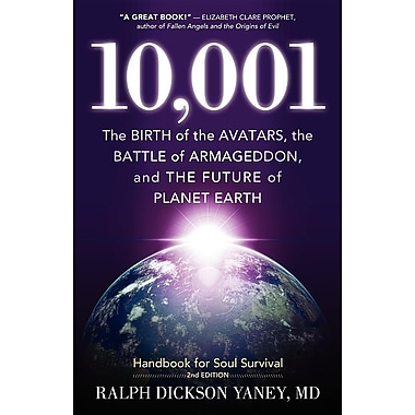 10,001: The Birth of the Avatars, the Battle of Armageddon, and the Future of Planet Earth