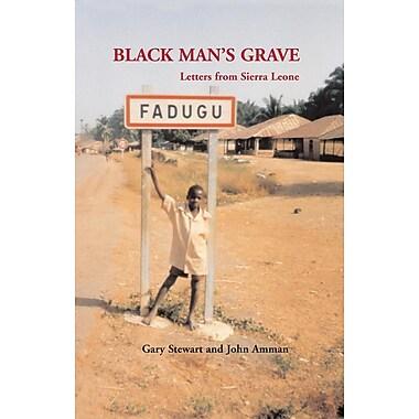 Black Man's Grave: Letters from Sierra Leone