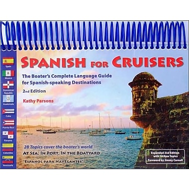 Spanish for Cruisers: The Boater's Complete Language Guide for Spanish-Speaking Destinations