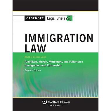 Immigration Law: Aleinikoff Martin Motomura & Fullerton 7e