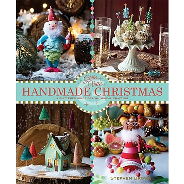Glitterville's Handmade Christmas: A Glittered Guide for Whimsical Crafting