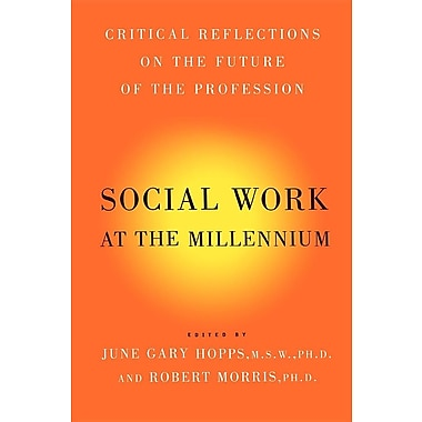 Social Work at the Millennium: Critical Reflections on the Future of the Profession