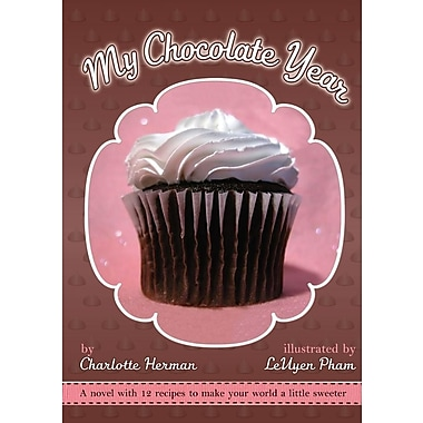 My Chocolate Year: A Novel with 12 Recipes