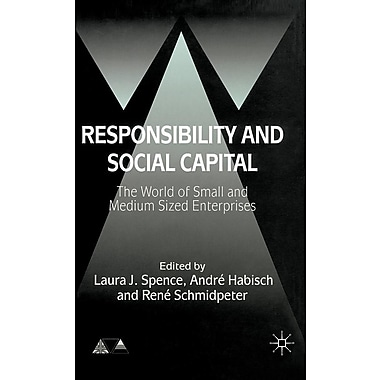Responsibility and Social Capital: The World of Small and Medium Sized Enterprises