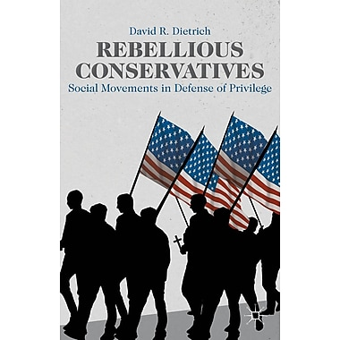 Rebellious Conservatives: Social Movements in Defense of Privilege