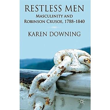 Restless Men: Masculinity and Robinson Crusoe, 1788-1840