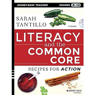 Literacy and the Common Core: Recipes for Action [With CDROM]