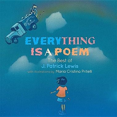 Everything Is a Poem: The Best of J. Patrick Lewis