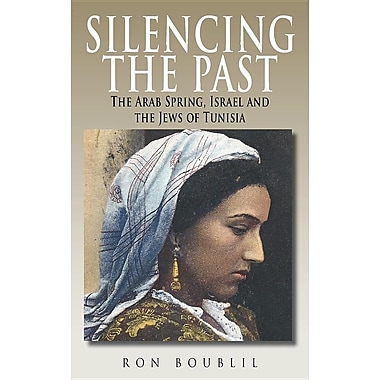Silencing the Past: The Arab Spring, Israel and the Jews of Tunisia
