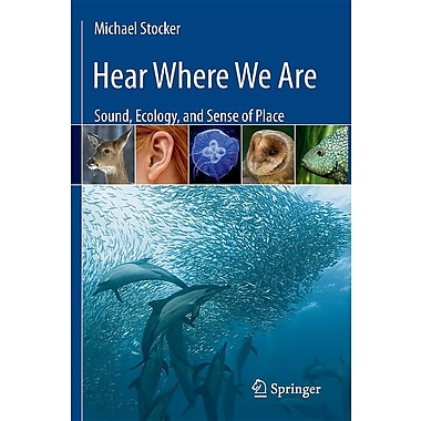 Hear Where We Are: Sound, Ecology, and Sense of Place