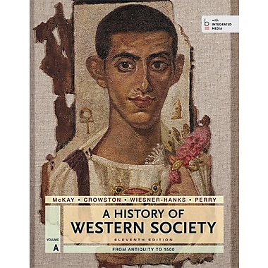 A History of Western Society, Volume a: From Antiquity to 1500