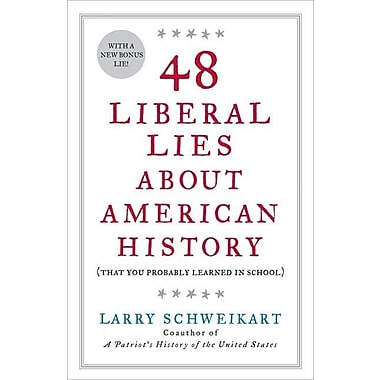 48 Liberal Lies about American History: That You Probably Learned in School