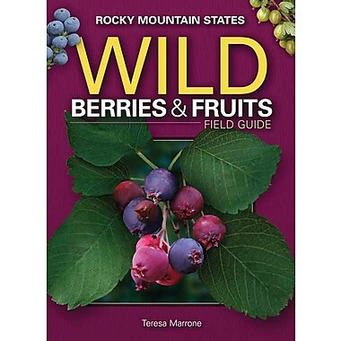 Wild Berries & Fruits Field Guide of the Rocky Mountain States