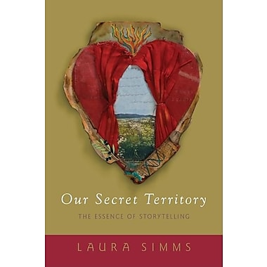 Our Secret Territory: The Essence of Storytelling