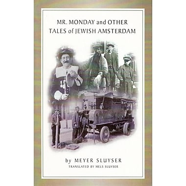 Mr. Monday and Other Tales of Jewish Amsterdam