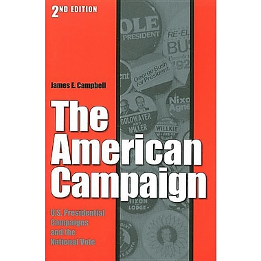 The American Campaign: U.S. Preisdential Campaigns and the National Vote