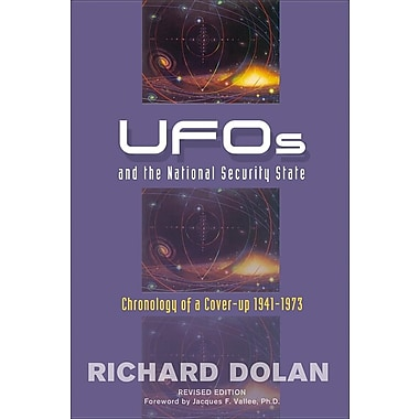 UFOs and the National Security State: Chronology of a Cover-Up: 1941-1973