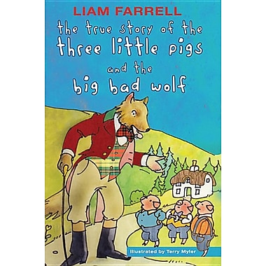 The True Story of the Three Little Pigs and the Big Bad Wolf